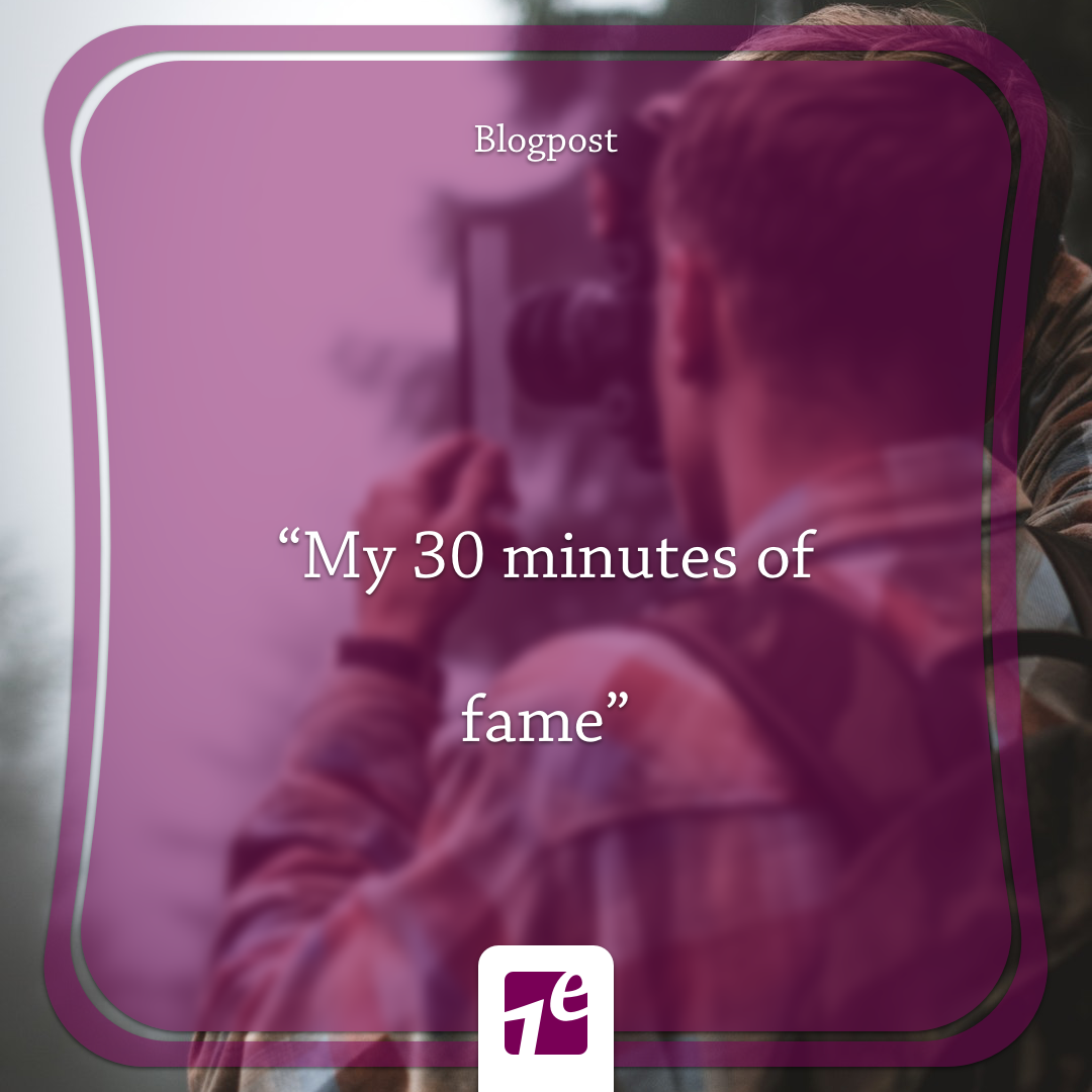 """My 30 minutes of fame"" – Blog Renée"