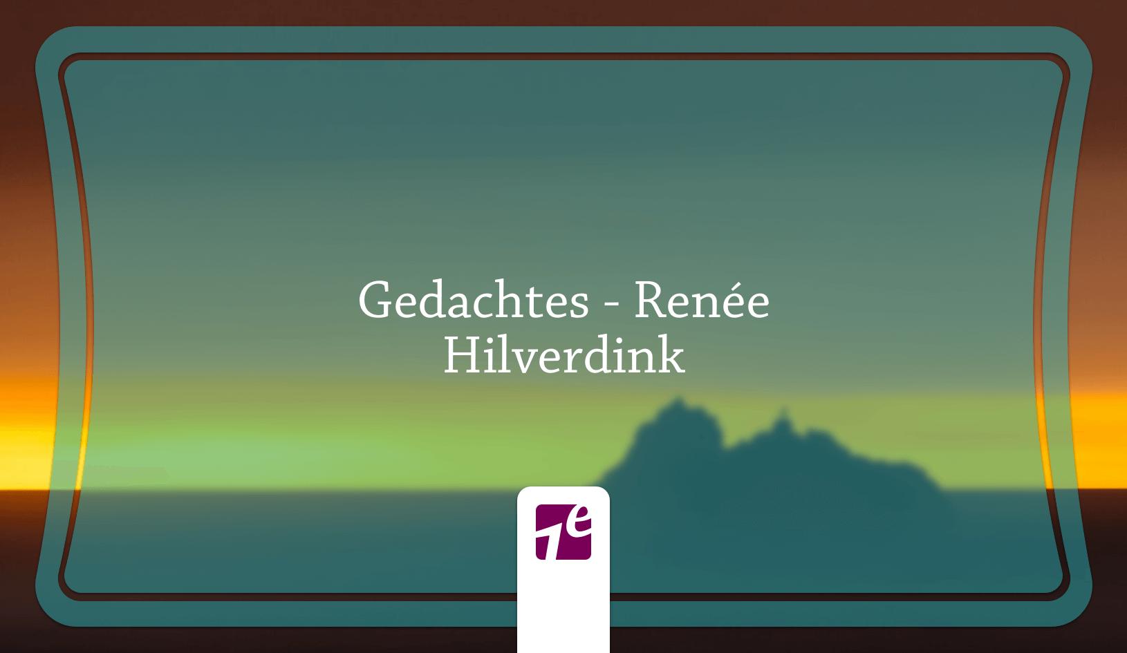 Gedachtes – Renée Hilverdink